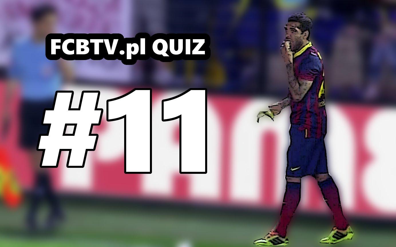 FCB QUIZ #11