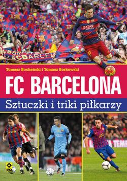 FC Barcelona. Sztuczki i triki piłkarzy – recenzja