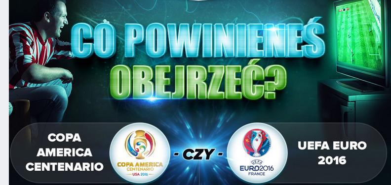 Euro 2016 czy Copa Ameica?