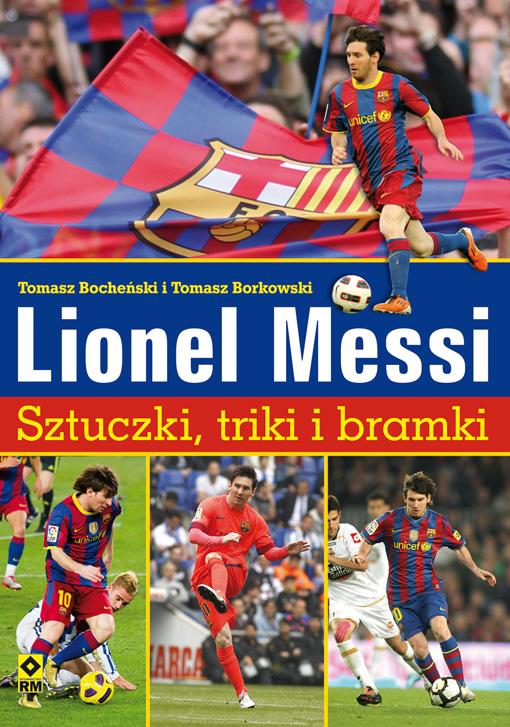 """""""Lionel Messi. Sztuczki, triki i bramki"""""""