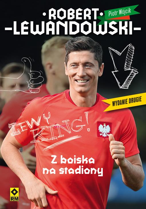 Robert Lewandowski. Z boiska na stadiony (2!)